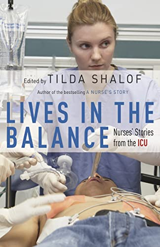 9780771079825: Lives in the Balance: Nurses' Stories from the ICU