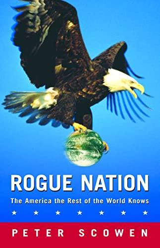 9780771080050: ROGUE NATION (The America the Rest of the World Knows)