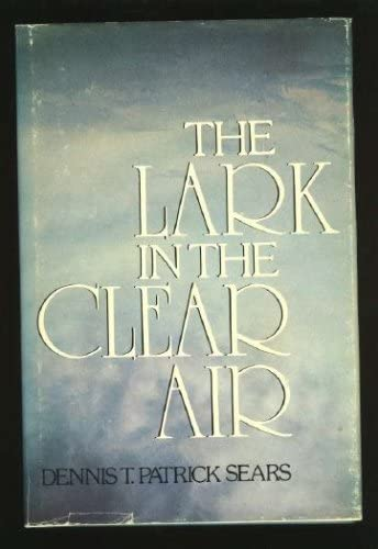 9780771080272: The lark in the clear air