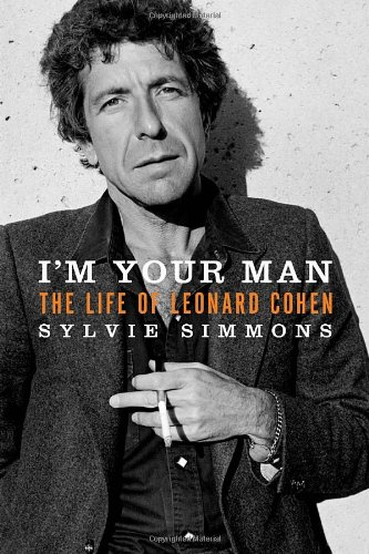 9780771080401: I'm Your Man: The Life of Leonard Cohen