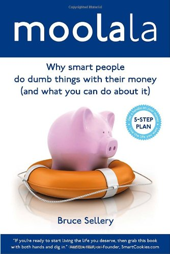 9780771080449: Moolala: Why Smart People Do Dumb Things With Their Money - and What You Can Do About It
