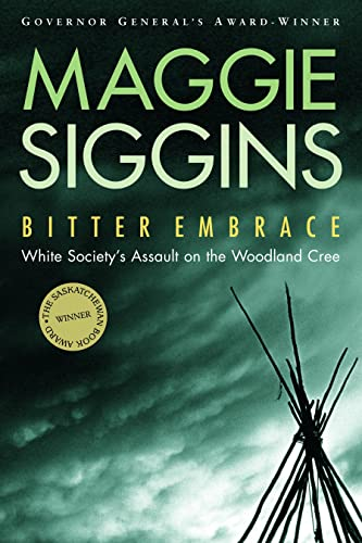 9780771080616: Bitter Embrace: White Society's Assault on the Woodland Cree