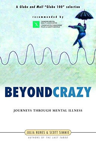 Beyond Crazy: Journeys Through Mental Illness: Nunes, Julia, Simmie, Scott