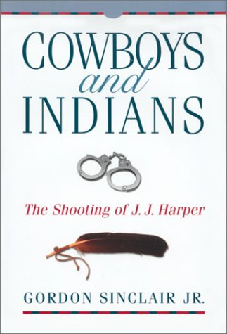 9780771080821: Cowboys and Indians: The Shooting of J.J. Harper