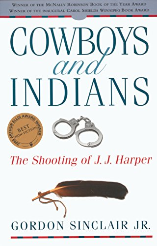 9780771080838: Cowboys and Indians: The Shooting of J.J. Harper