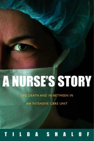 9780771080869: A Nurse's Story: Life, Death and In-between in an Intensive Care Unit