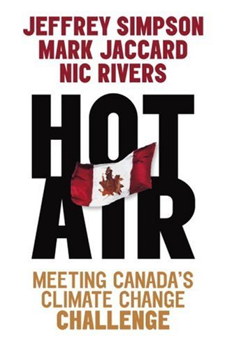Hot Air : Meeting Canada's Climate Change: Jeffrey Simpson; Mark