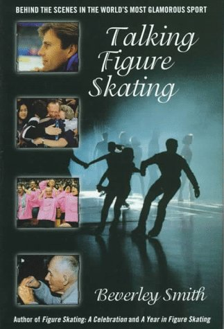 9780771081071: Talking Figure Skating: Behind the Scenes of the World's Most Glamorous Sport