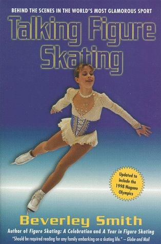 Talking Figure Skating: Behind the Scenes in: Beverley Smith