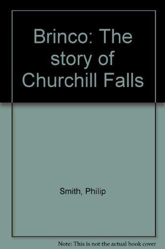 9780771081842: Brinco: The story of Churchill Falls