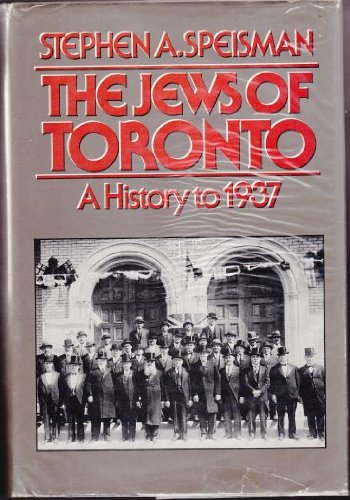 9780771082177: The Jews of Toronto: A history to 1937