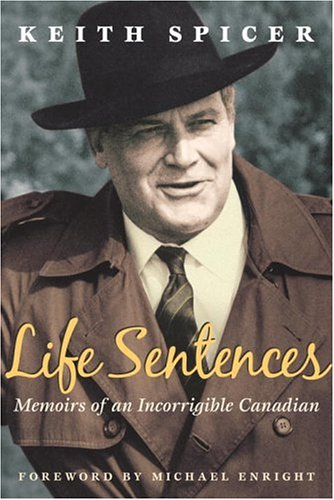 Life Sentences - Memoirs of an Incorrigible Canadian