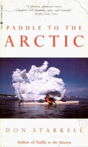 9780771082481: Paddle to the Arctic: The Incredible Story of a Kayak Quest Across the Roof of the World