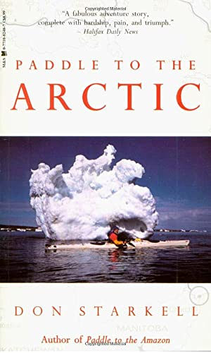 9780771082658: Paddle to the Arctic: The Incredible Story of a Kayak Quest Across the Roof of the World