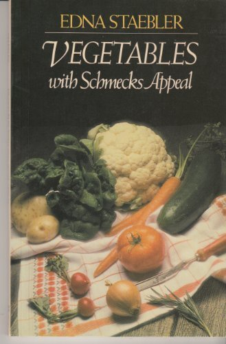 Vegetables with Schmecks Appeal (The Schmecks Appeal Cookbook Ser.)