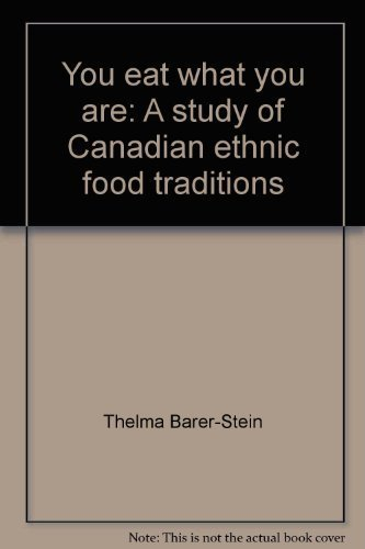 You Eat What You Are: A Study of Canadian Ethnic Food Traditions
