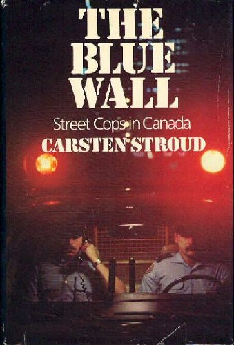 9780771083136: The blue wall: Street cops in Canada