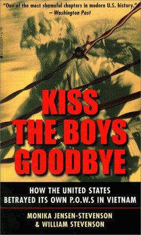 9780771083280: Kiss the Boys Goodbye: How the United States Betrayed Its Own P.O.W.S. in Vietnam