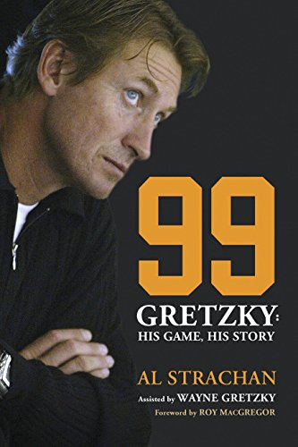 9780771083297: 99: Gretzky: His Game, His Story