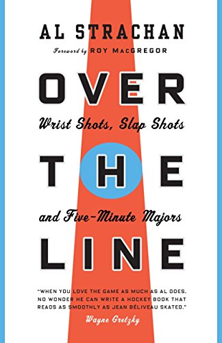 9780771083419: Over the Line: Wrist Shots, Slap Shots, and Five-Minute Majors