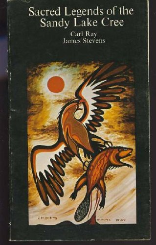 9780771083426: Sacred Legends of the Sandy Lake Cree