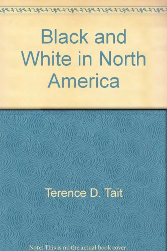 Black and White in North America: Tait, Terence D