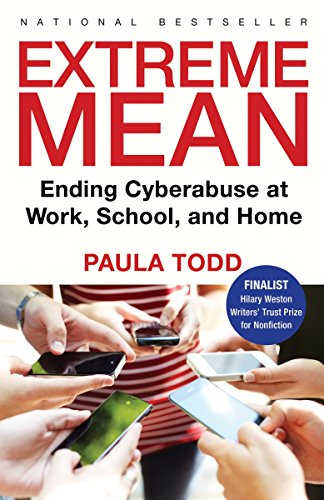 9780771084065: Extreme Mean: Ending Cyberabuse at Work, School, and Home