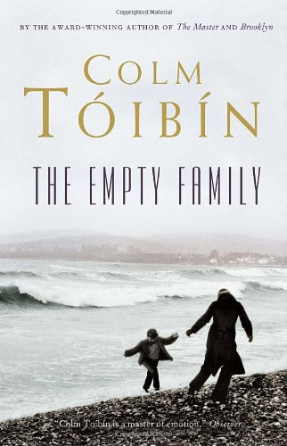 The Empty Family: Stories: Colm Toibin