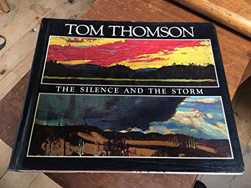 9780771084829: Tom Thomson, the Silence and the Storm