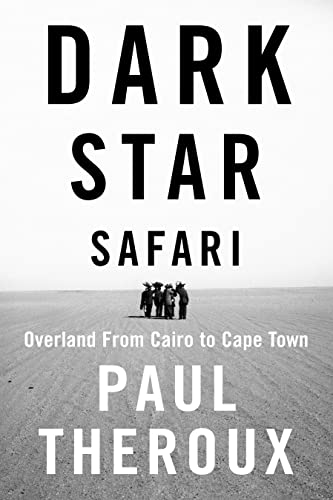 9780771085161: Dark Star Safari: Overland from Cairo to Cape Town