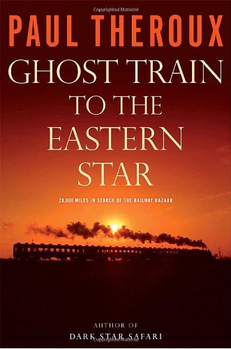 9780771085338: Ghost Train to the Eastern Star: On the Tracks of the Great Railway Bazaar