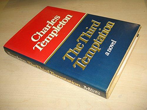 The third temptation: A novel: Templeton, Charles Bradley