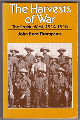 The Harvests of War: The Prairie West, 1914-1918