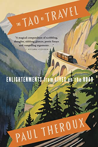 9780771086199: The Tao of Travel: Enlightenments from Lives on the Road