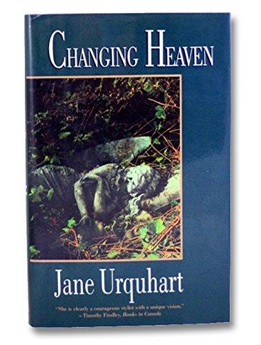 Changing Heaven: Urquhart, Jane