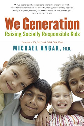 The We Generation: Raising Socially Responsible Kids: Ungar, Michael
