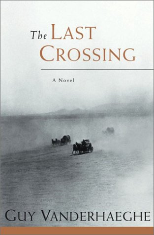 The Last Crossing (Signed copy)