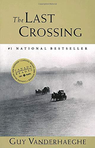 Last Crossing: Guy Vanderhaeghe