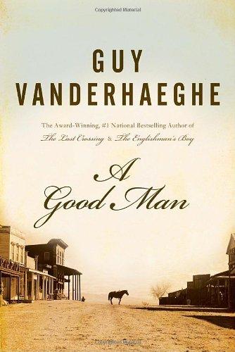 A Good Man: Guy Vanderhaeghe