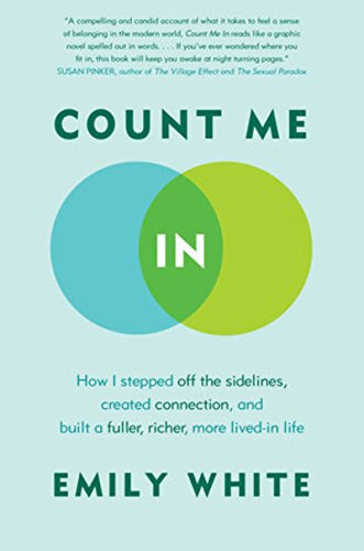 9780771087714: Count Me In: How I Stepped Off the Sidelines, Created Connection, and Built a Fuller, Richer, More Lived-in Life