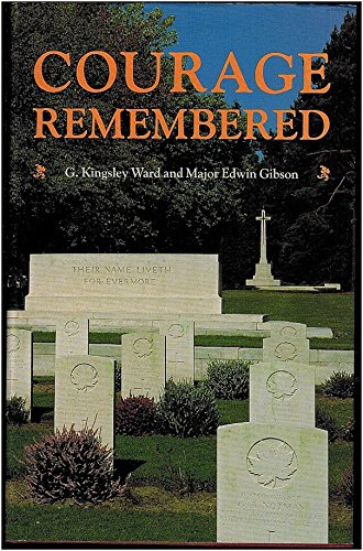 9780771087868: Courage Remembered: The Story Behind the Construction and Maintenance of the Commonwealth's Military Cemeteries and Memorials of the Wars of 1914-1918 and 1939-1945