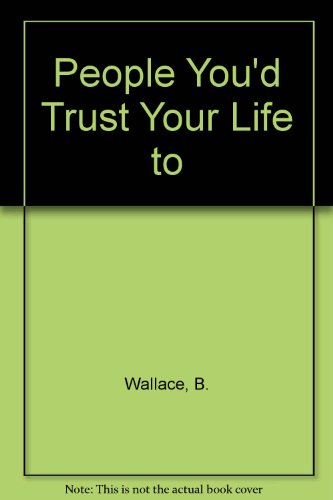 9780771087912: People You'd Trust Your Life To: Stories