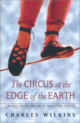 9780771088476: Circus at the Edge of the Earth