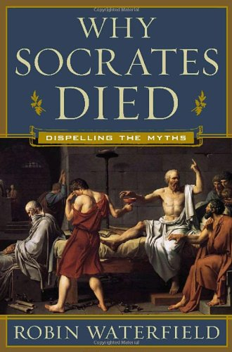 9780771088513: Why Socrates Died: Dispelling the Myths
