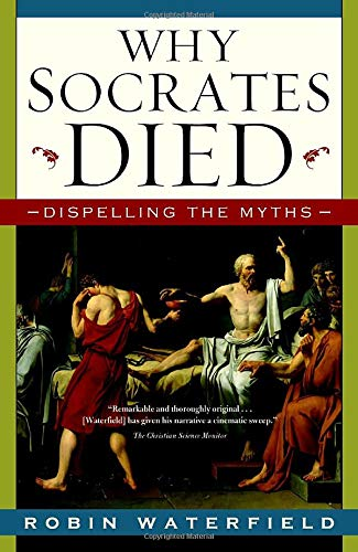 9780771088520: Why Socrates Died: Dispelling the Myths