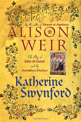 9780771088575: Katherine Swynford: The Story of John of Gaunt and His Scandalous Duchess