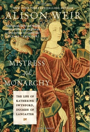 9780771088582: Mistress of the Monarchy: The Life of Katherine Swynford, Duchess of Lancaster