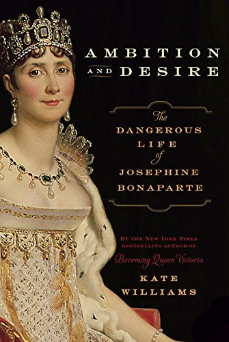 9780771088599: Ambition and Desire: The Dangerous Life of Josephine Bonaparte