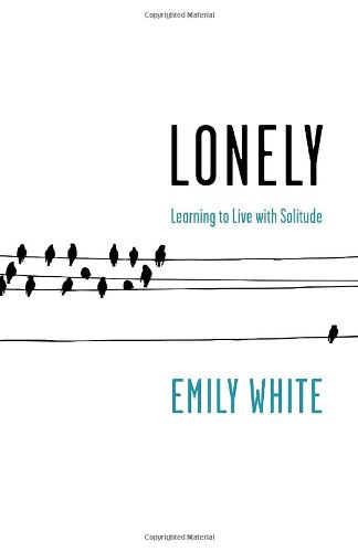 9780771088773: Lonely: Learning to Live with Solitude
