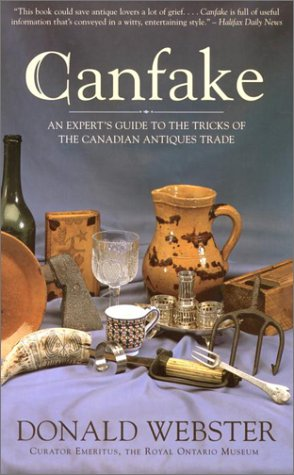 CANFAKE An Expert's Guide to the Tricks of The Canadian Antiques Trade